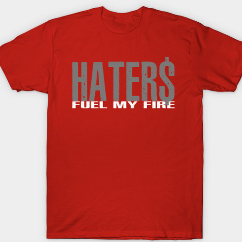 haters-fuel-my-fire